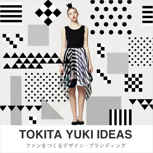 TOKITA YUKI IDEAS